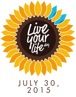 Live Your Life Day - July 30, 2015